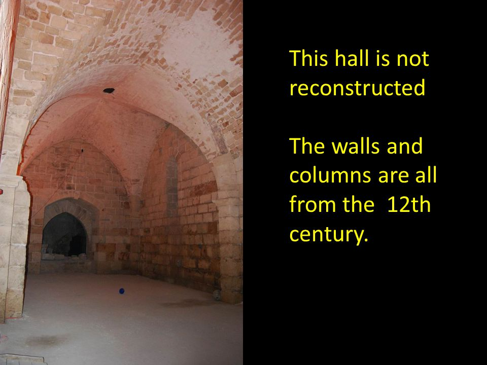 This hall is not reconstructed The walls and columns are all from the 12th century.