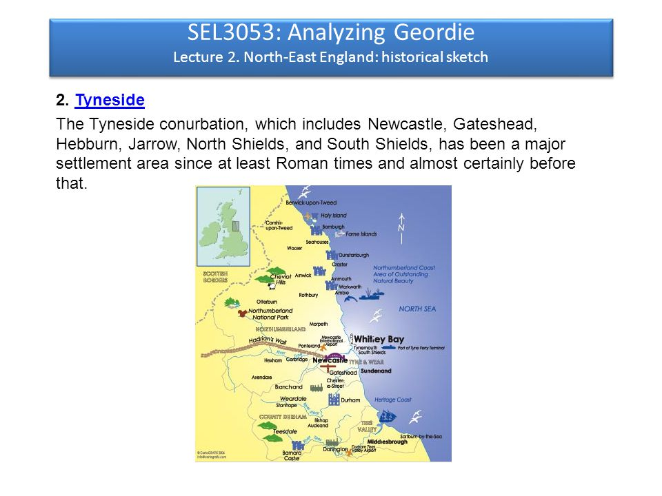 SEL3053: Analyzing Geordie Lecture 2. North-East England: historical sketch 2.