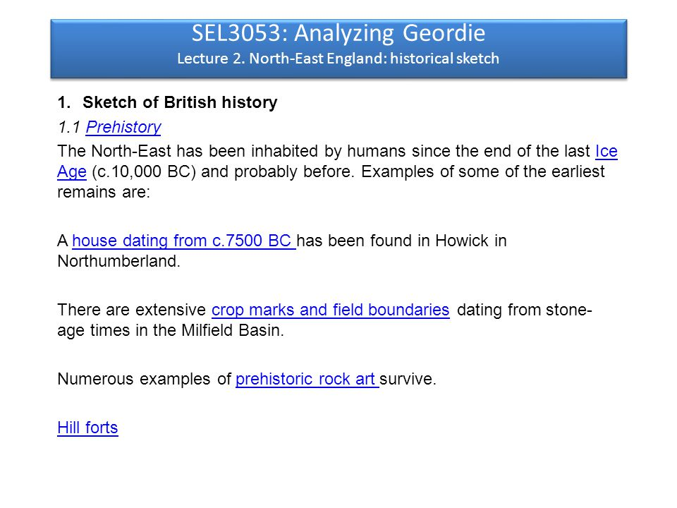 SEL3053: Analyzing Geordie Lecture 2.North-East England: historical sketch 2.