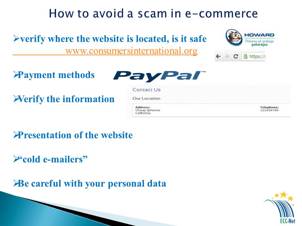 verify where the website is located, is it safe www.consumersinternational.org Payment methods Verify the information Presentation of the website cold e-mailers Be careful with your personal data