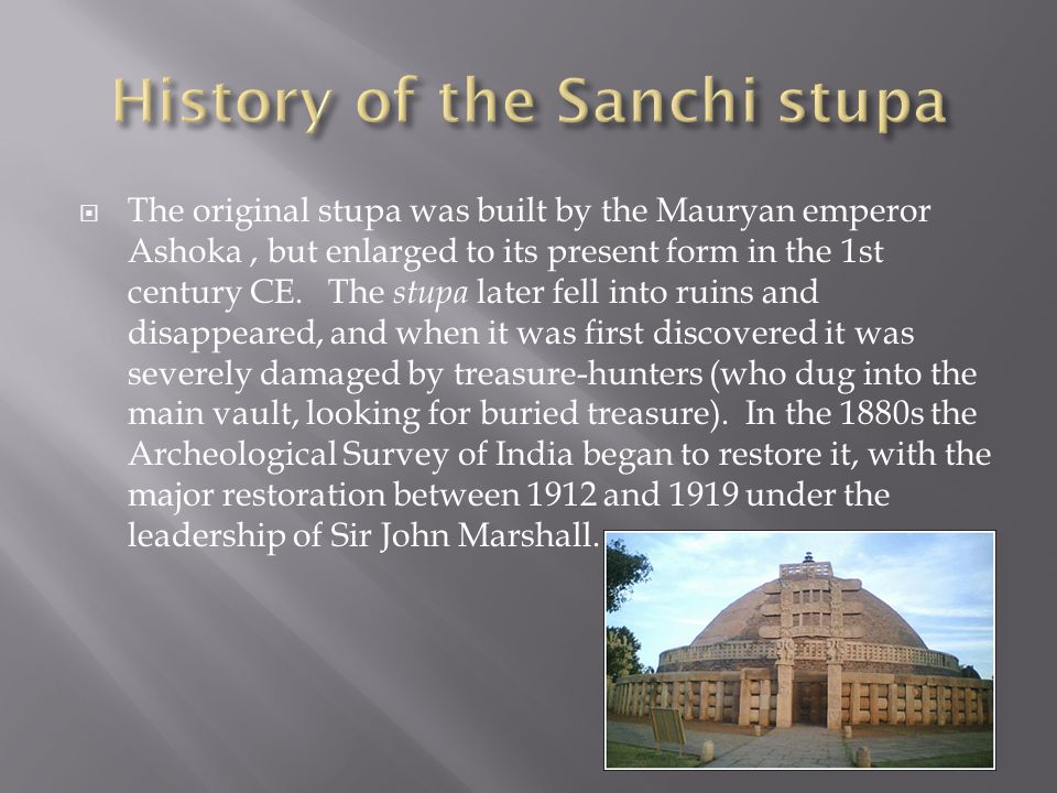 The original stupa was built by the Mauryan emperor Ashoka, but enlarged to its present form in the 1st century CE.