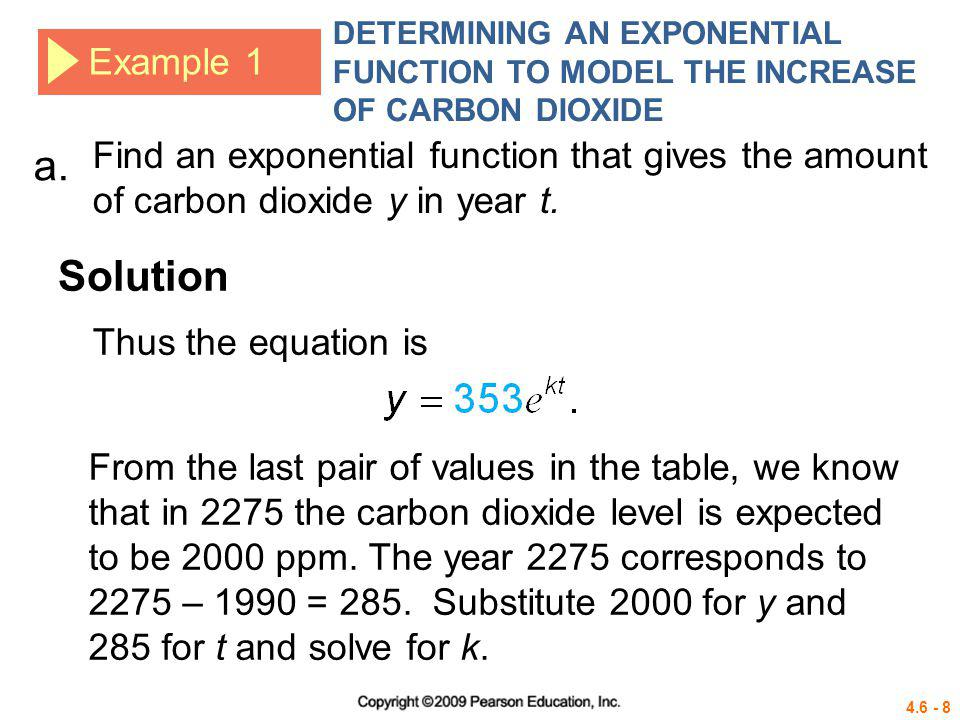 4.6 - 29 Example 5 SOLVING A CARBON DATING PROBLEM Solution b.