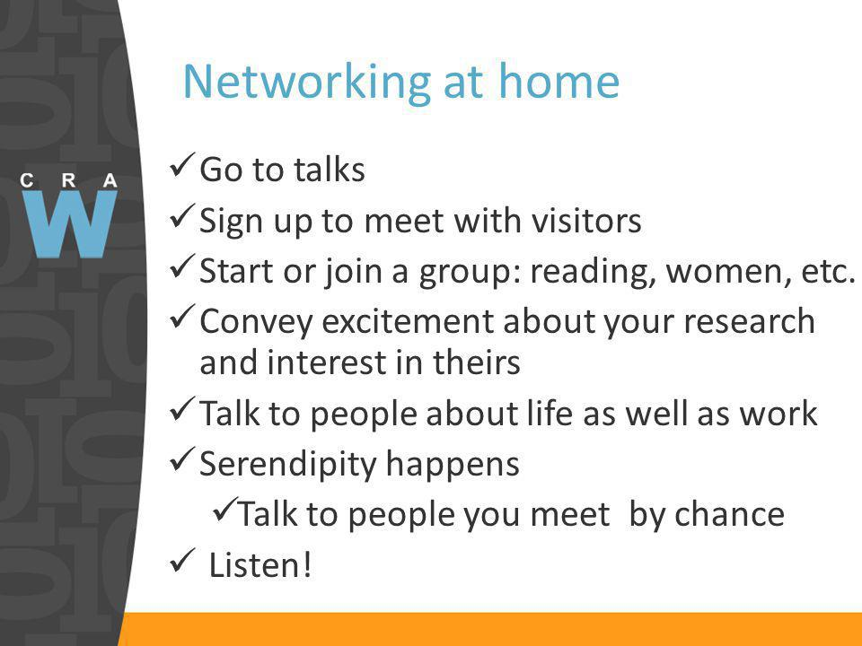 Networking at home Go to talks Sign up to meet with visitors Start or join a group: reading, women, etc.