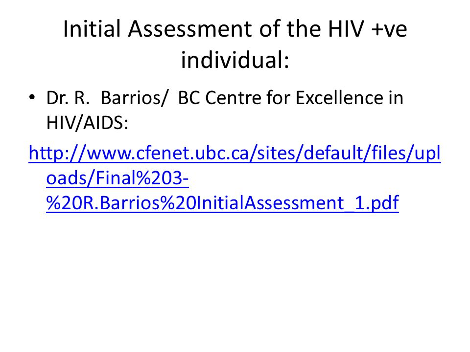 Initial Assessment of the HIV +ve individual: Dr. R.