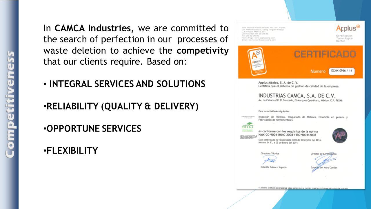 In CAMCA Industries, we are committed to the search of perfection in our processes of waste deletion to achieve the competivity that our clients requi