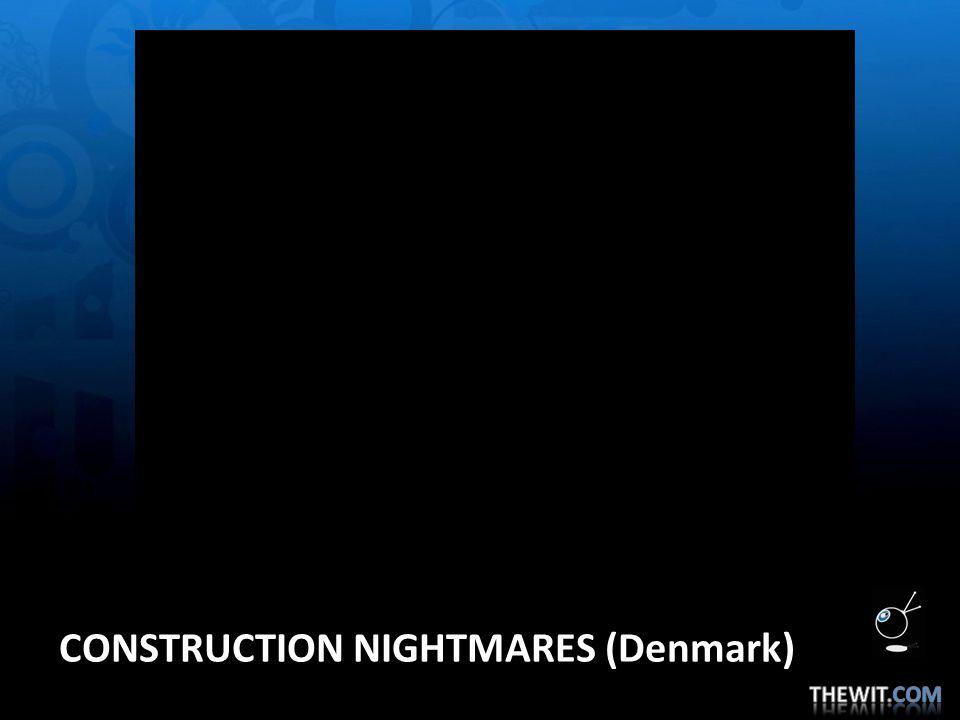 CONSTRUCTION NIGHTMARES (Denmark)