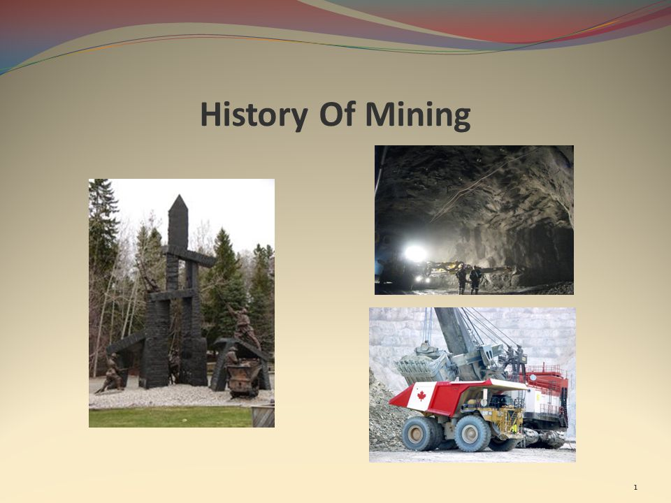 History Of Mining 1