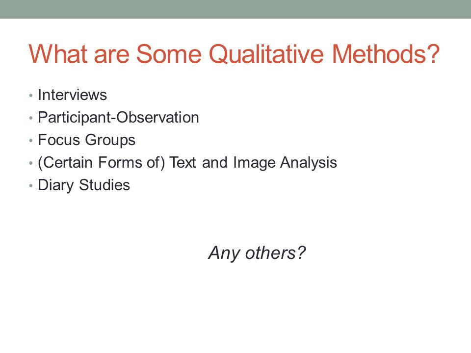 What are Some Qualitative Methods.