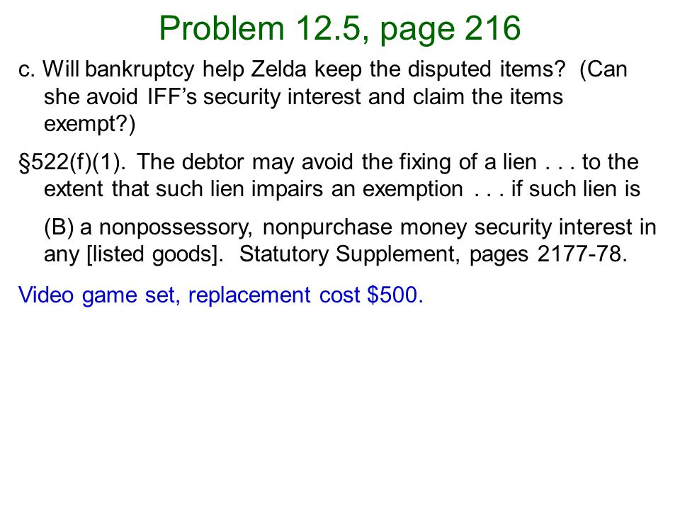 Problem 12.5, page 216 c. Will bankruptcy help Zelda keep the disputed items.