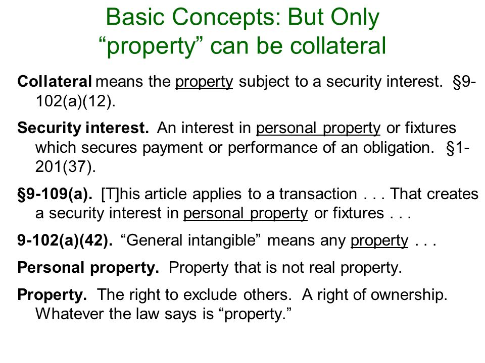 Collateral means the property subject to a security interest.