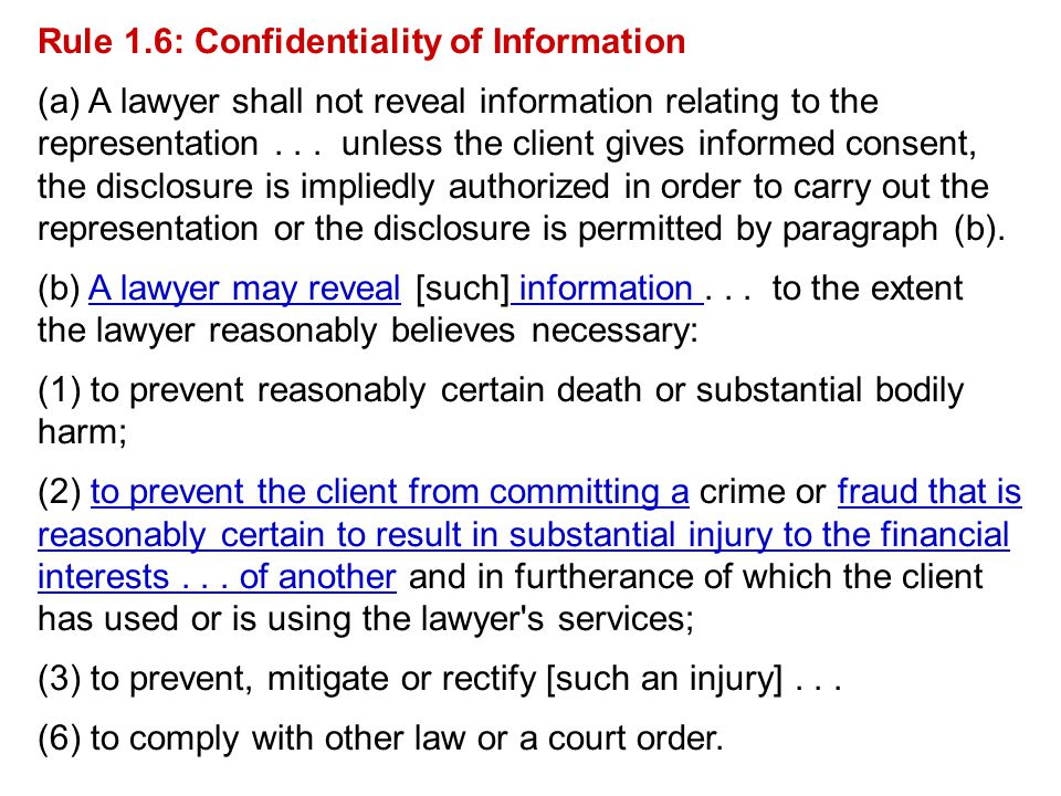 Rule 1.6: Confidentiality of Information (a) A lawyer shall not reveal information relating to the representation...