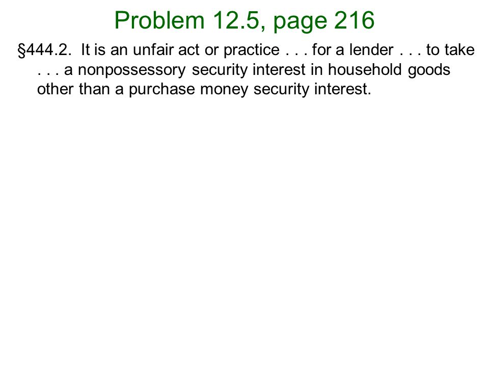 Problem 12.5, page 216 §444.2. It is an unfair act or practice...