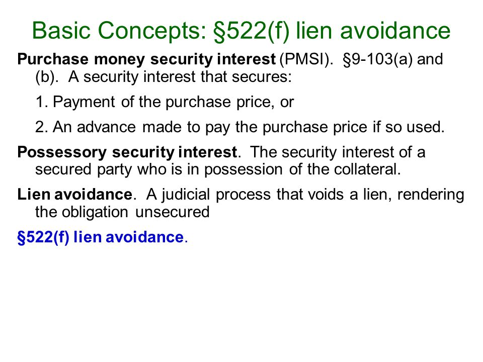 Purchase money security interest (PMSI). §9-103(a) and (b).