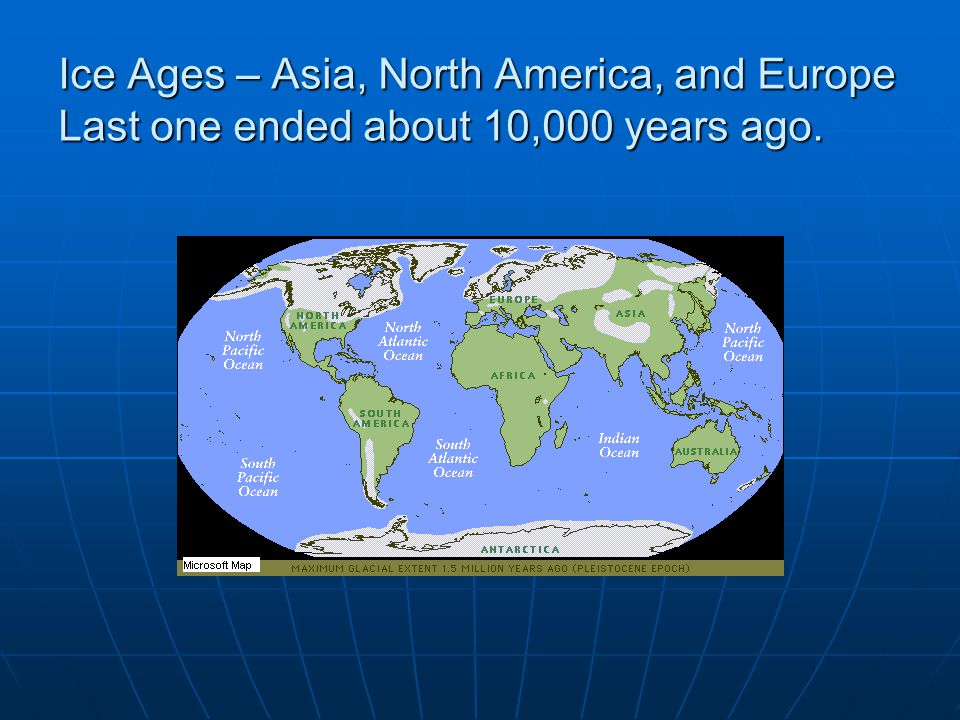 Ice Ages Land Bridges formed from lower ocean levels and humans migrated across bridges Land Bridges formed from lower ocean levels and humans migrated across bridges Europe to British IslesEurope to British Isles Japan to KoreaJapan to Korea Asia to IndonesiaAsia to Indonesia Asia to North America (Bering Strait)Asia to North America (Bering Strait) A map showing the Bering Strait land bridge.