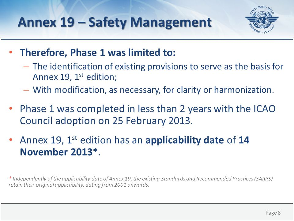 Page 9 WHAT IS THE BASIS FOR ANNEX 19, 1 ST EDITION? Annex 19 – Safety Management