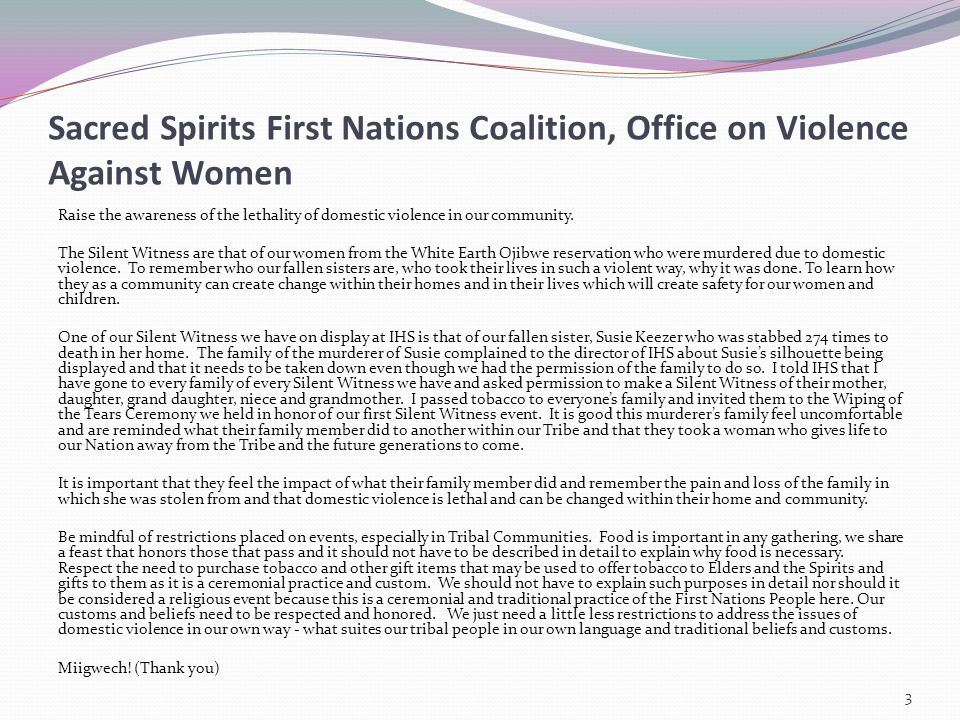 Sacred Spirits First Nations Coalition, Office on Violence Against Women Raise the awareness of the lethality of domestic violence in our community.