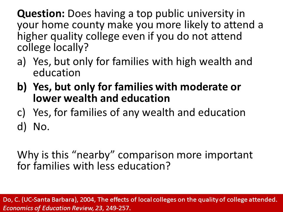 Question: Does having a top public university in your home county make you more likely to attend a higher quality college even if you do not attend co