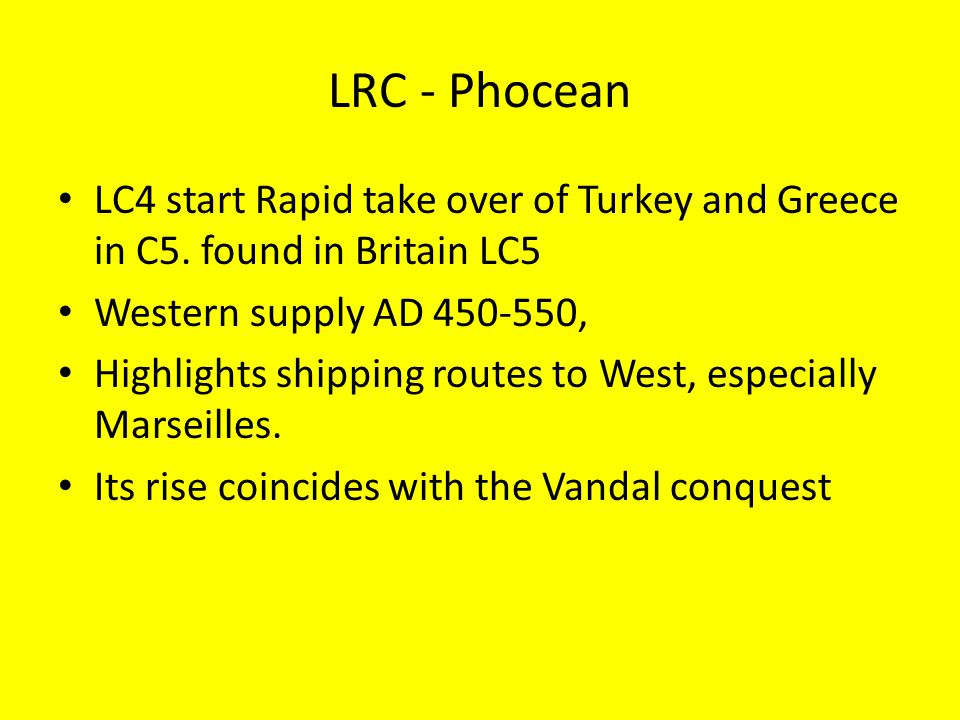 LRC - Phocean LC4 start Rapid take over of Turkey and Greece in C5.