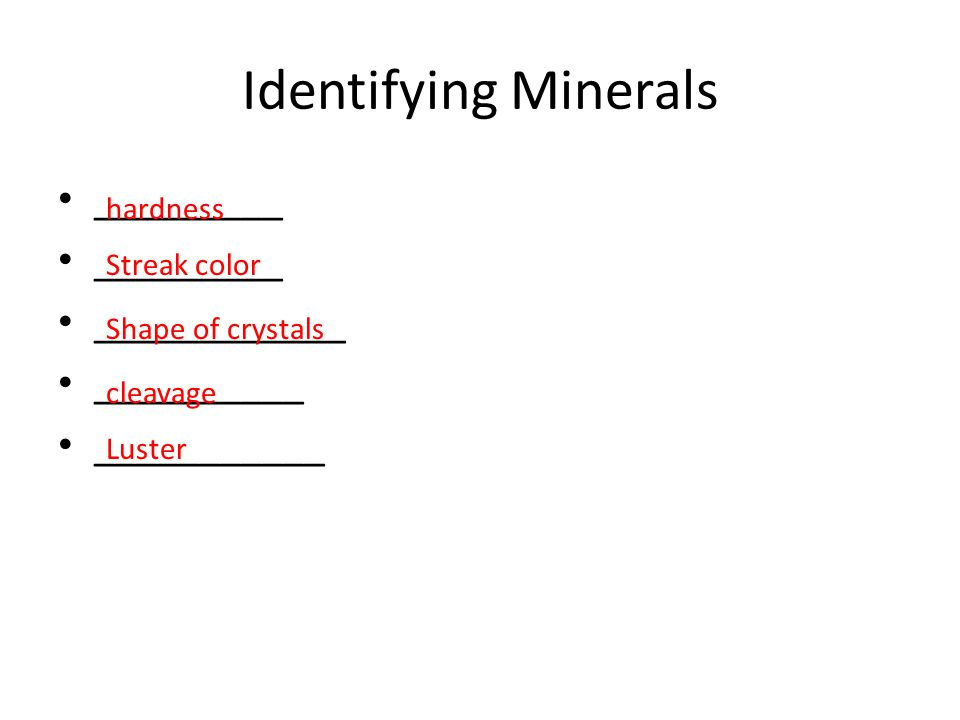 Identifying Minerals Minerals are identified by their ____________ _______________ - a scale to measure hardness of a mineral The range of the harness scale is from 1 (_______) to 10 (______) Talc has a harness of __ / diamond is a _____ ________ - refers to how difficult it is to scratch its surface characteristics Mohs hardness scale hardness SoftestHardest 110