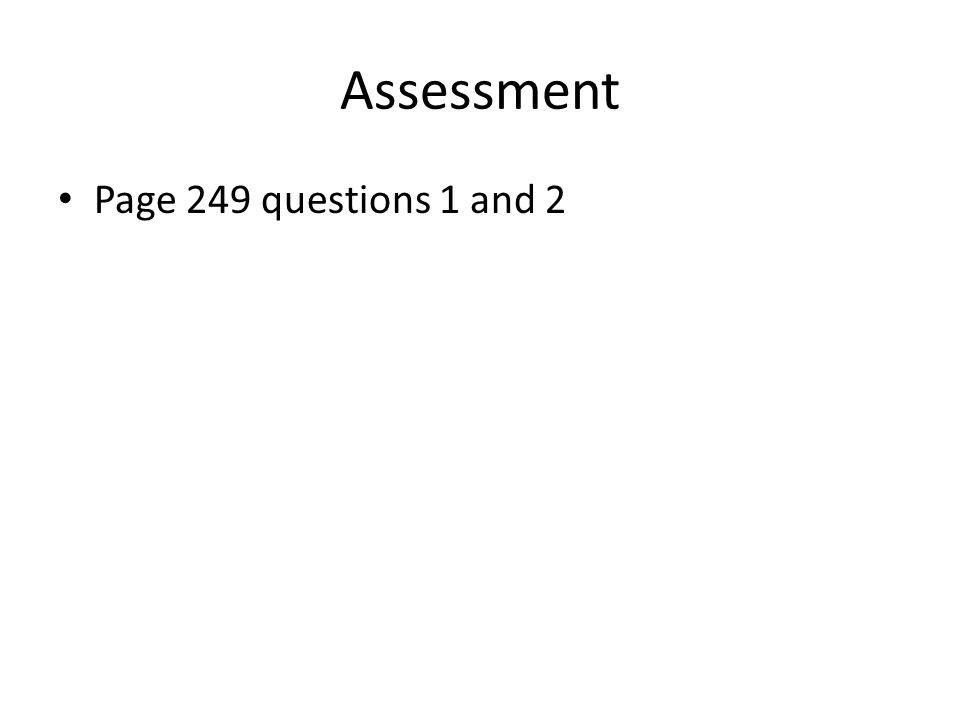Assessment Page 249 questions 1 and 2