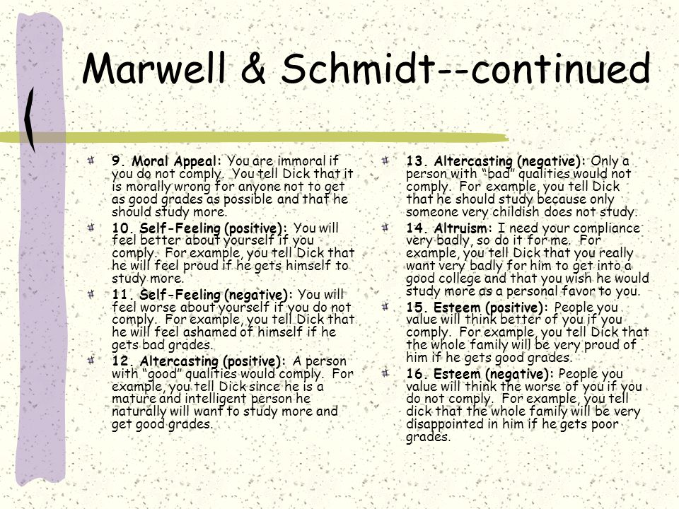 Marwell & Schmidt--continued 9. Moral Appeal: You are immoral if you do not comply.
