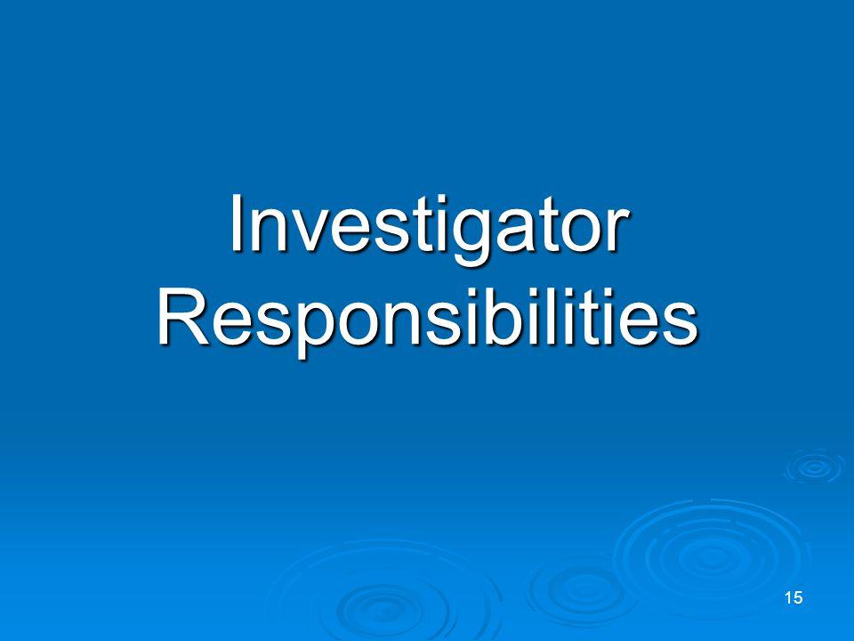 Investigator Responsibilities 15