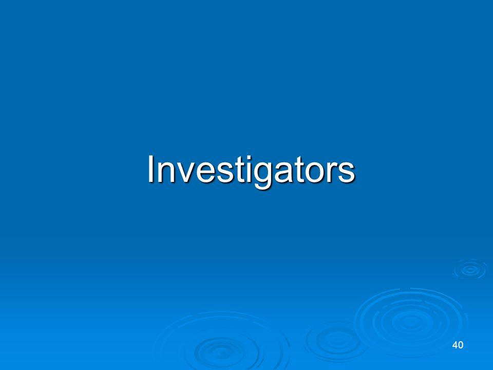 Investigators Investigators 40