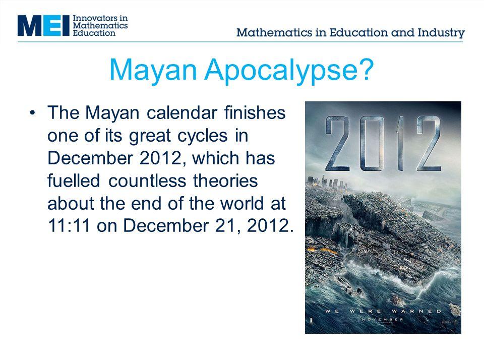 Mayan Apocalypse.