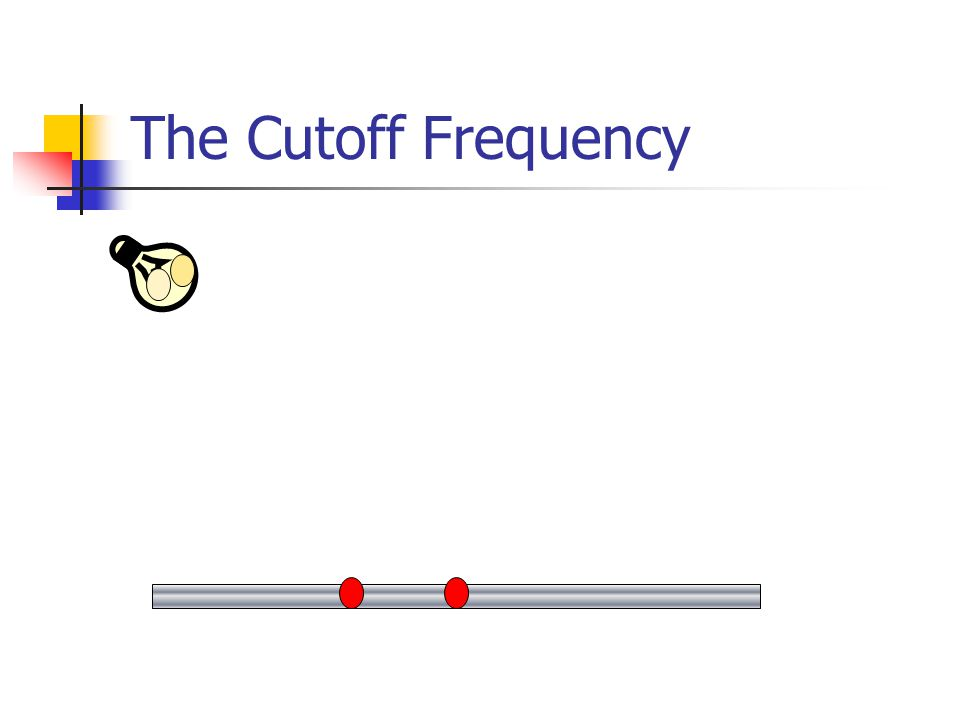 The Cutoff Frequency