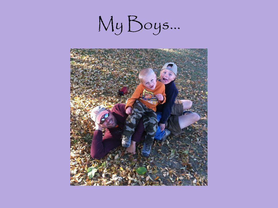 My Boys…