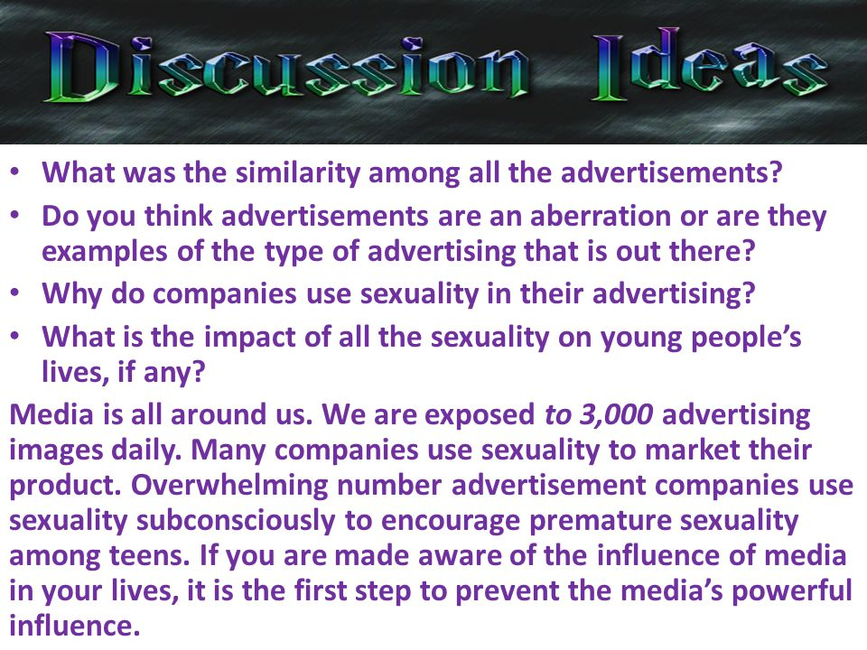 What was the similarity among all the advertisements? Do you think advertisements are an aberration or are they examples of the type of advertising th