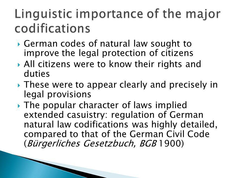 German codes of natural law sought to improve the legal protection of citizens All citizens were to know their rights and duties These were to appear