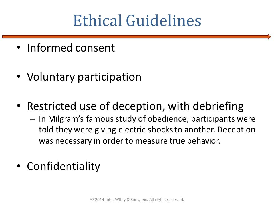 Informed consent Voluntary participation Restricted use of deception, with debriefing – In Milgrams famous study of obedience, participants were told