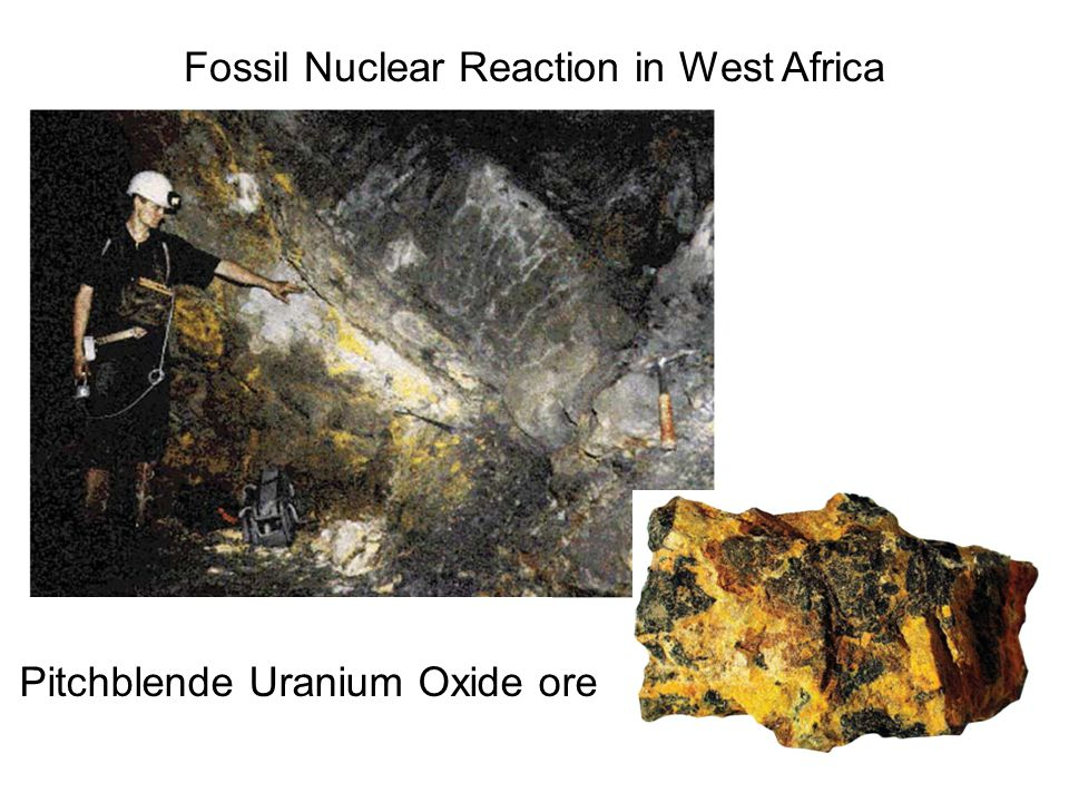 Fossil Nuclear Reaction in West Africa Pitchblende Uranium Oxide ore
