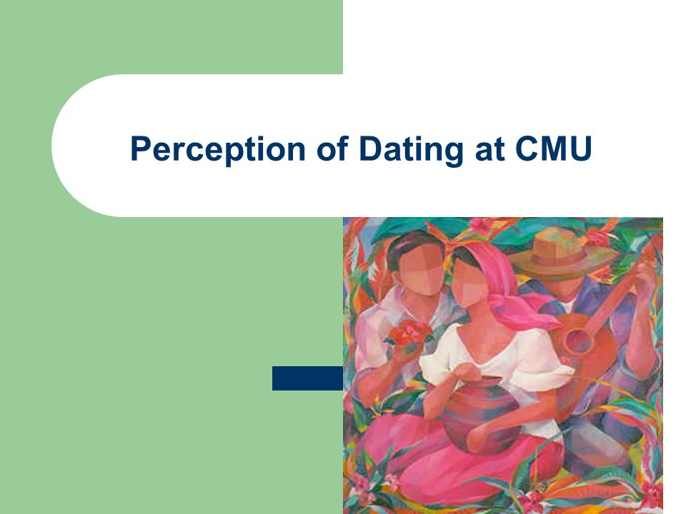 Perception of Dating at CMU