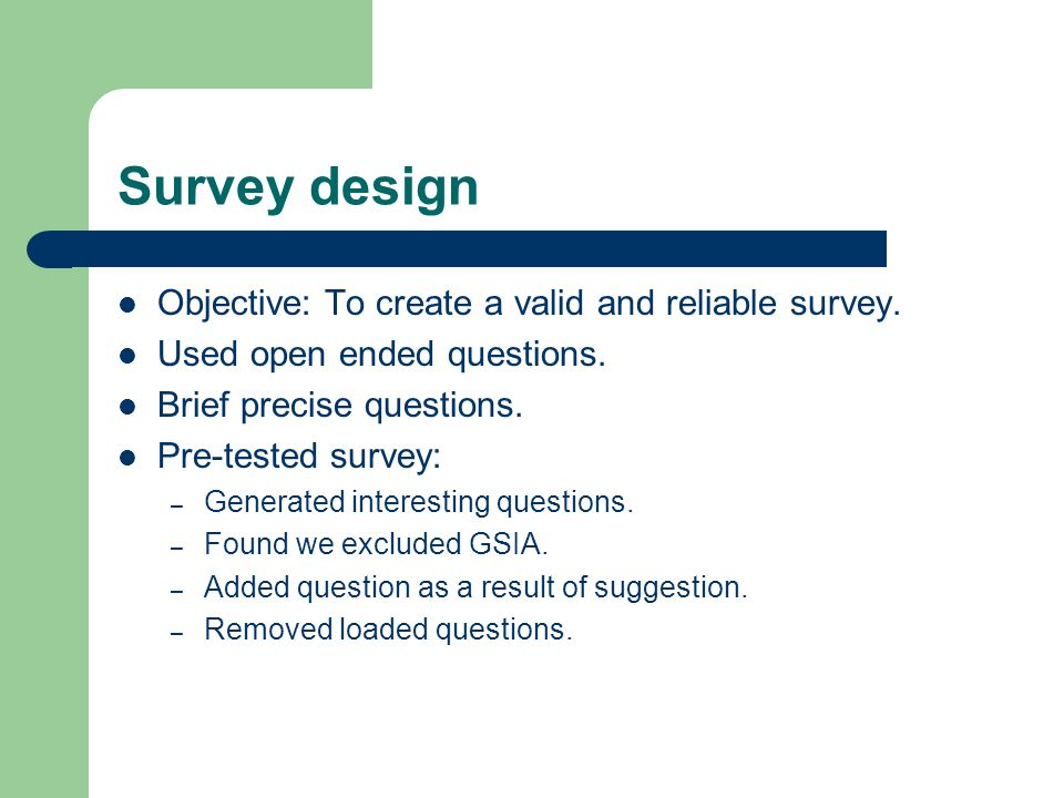 Survey design Objective: To create a valid and reliable survey.