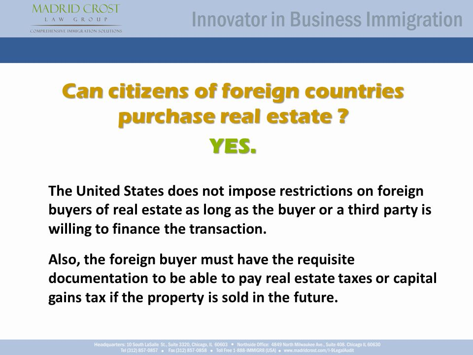 Can citizens of foreign countries purchase real estate .