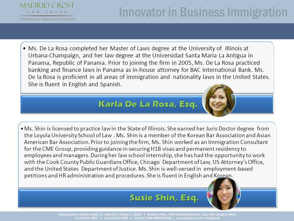 Ms. De La Rosa completed her Master of Laws degree at the University of Illinois at Urbana-Champaign, and her law degree at the Universidad Santa Mari