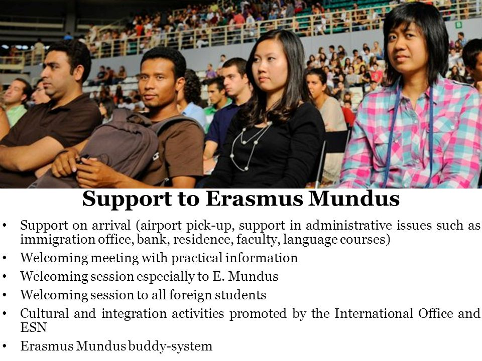 Support on arrival (airport pick-up, support in administrative issues such as immigration office, bank, residence, faculty, language courses) Welcomin
