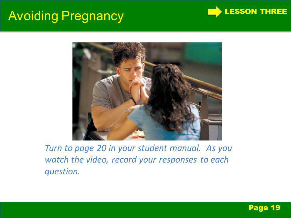 LESSON THREE Avoiding Pregnancy Page 19 Turn to page 20 in your student manual.