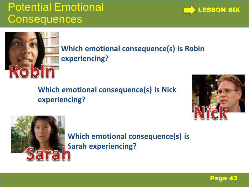 LESSON SIX Potential Emotional Consequences Page 43 Which emotional consequence(s) is Robin experiencing.