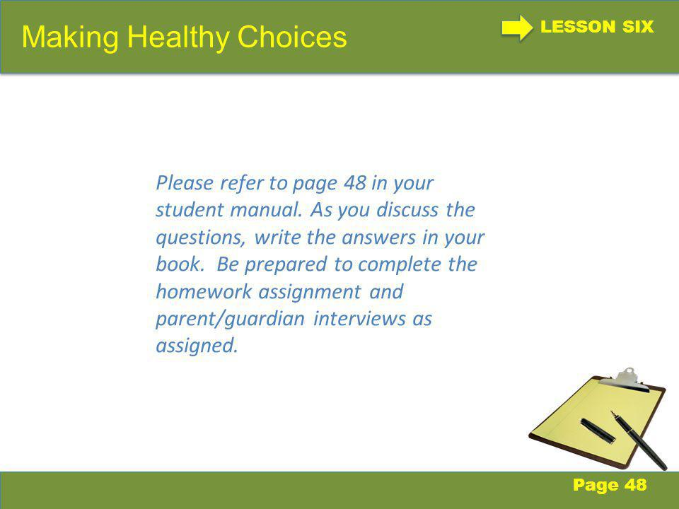 LESSON SIX Making Healthy Choices Page 48 Please refer to page 48 in your student manual.