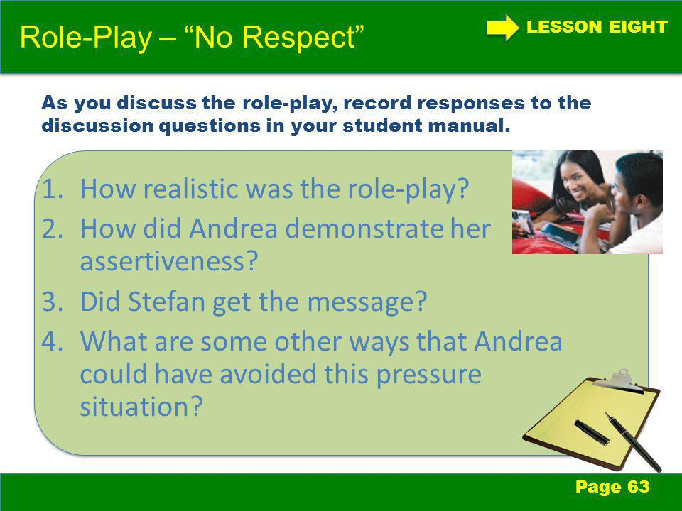 LESSON EIGHT Role-Play – No Respect Page 63 1.How realistic was the role-play.