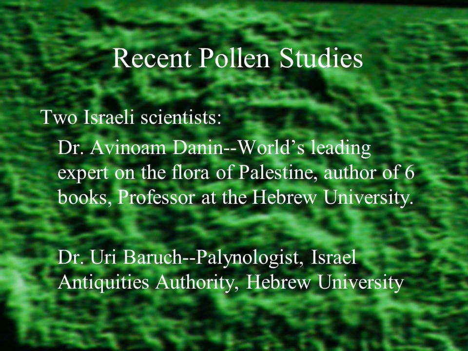 Recent Pollen Studies Two Israeli scientists: Dr.