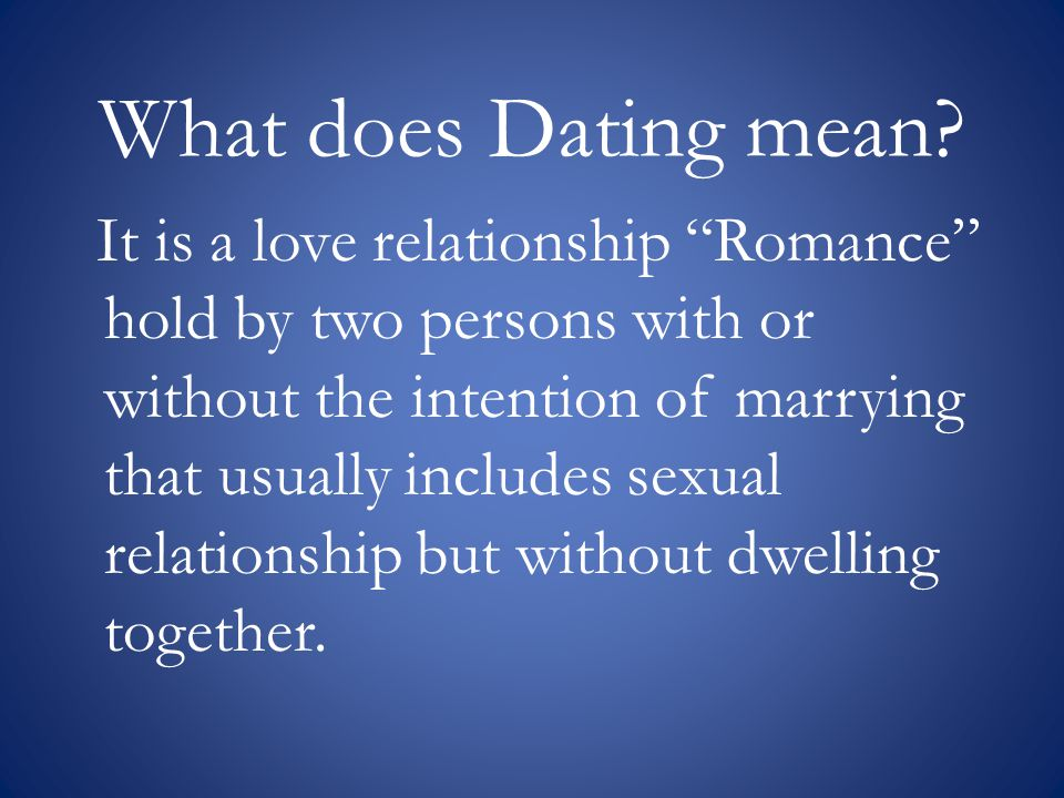 What does Dating mean.