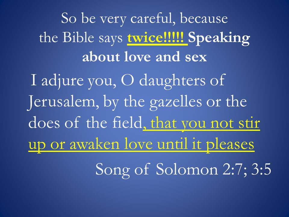 So be very careful, because the Bible says twice!!!!.