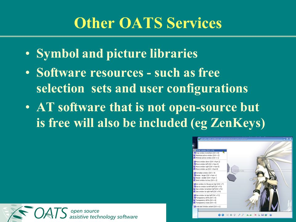Other OATS Services Symbol and picture libraries Software resources - such as free selection sets and user configurations AT software that is not open