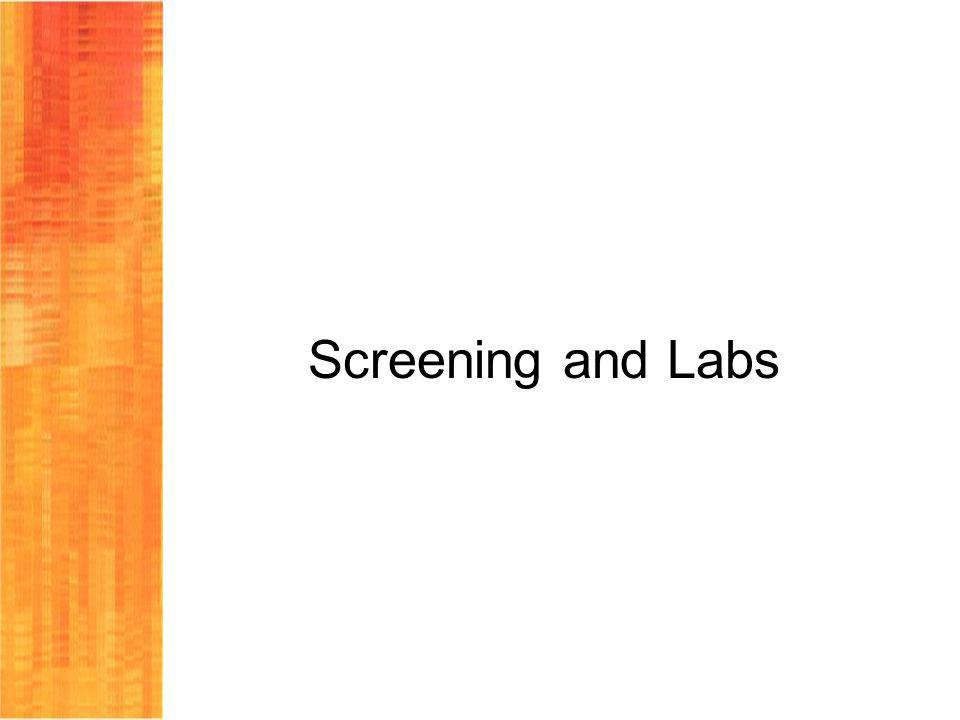 Screening and Labs
