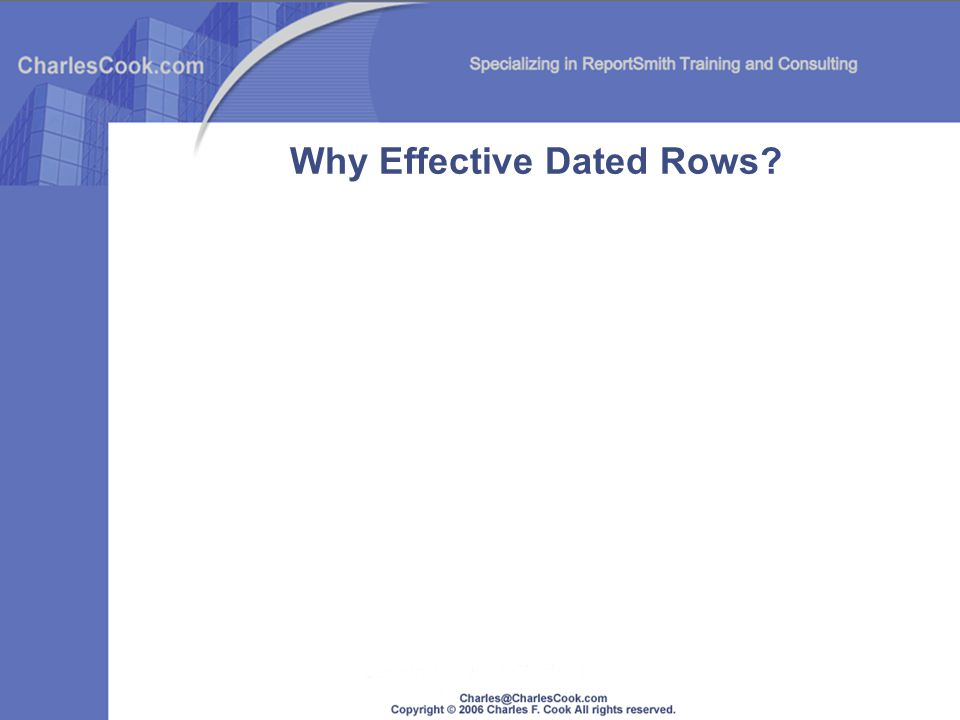 Why Effective Dated Rows?