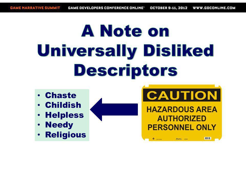 Chaste Childish Helpless Needy Religious